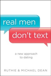 Real Men Don't Text: A New Approach to Dating - eBook