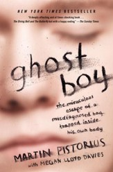 Ghost Boy: The Miraculous Escape of a Misdiagnosed Boy Trapped Inside His Own Body - eBook
