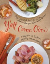 Y'all Come Over: A Celebration of Southern Hospitality, Food, and Memories - eBook