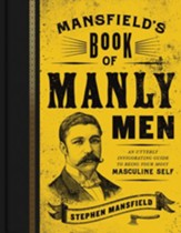 Mansfield's Book of Manly Men: An Utterly Invigorating Guide to Being Your Most Masculine Self - eBook