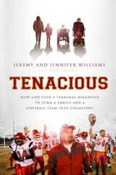 Tenacious: How God Used a Terminal Diagnosis to Turn a Family and a Football Team into Champions - eBook