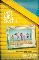 Meet Mrs. Smith: My Adventures with Six Kids, One Rockstar Husband, and a Heart to Fight Poverty - eBook