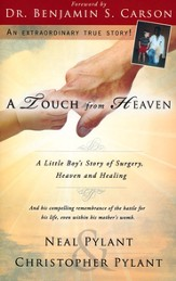 A Touch From Heaven: A Little Boy's Story of Surgery, Heaven and Healing - eBook