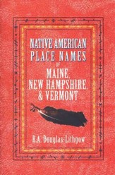 Native American Place Names of  Maine, New Hampshire, and Vermont