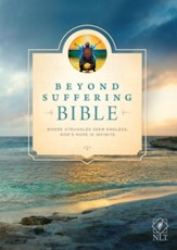 NLT Beyond Suffering Bible, Softcover - Slightly Imperfect