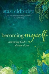 Becoming Myself: Embracing God's Dream of You - eBook