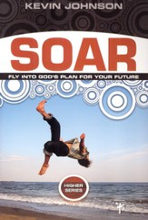 Soar: Fly Into God's Plan for Your Future - eBook