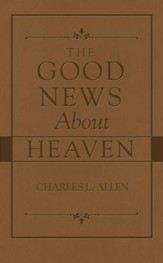 The Good News About Heaven - eBook