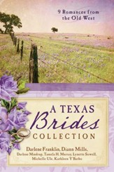 The Texas Brides Collection: 9 Romances from the Old West - eBook