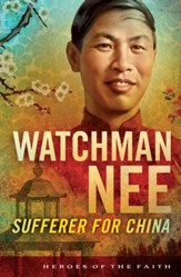 Watchman Nee: Sufferer for China - eBook