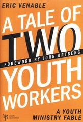 A Tale of Two Youth Workers: A Youth Ministry Fable - eBook