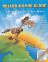 Galloping the Globe: The Geography Unit Study for Young Learners, Updated and Revised Edition with CD-Rom