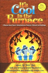 It's Cool In the Furnace: A Musical About Daniel, King Nebuchadnezzar, Shadrack, Meshach & Abednego