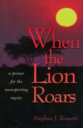 When the Lion Roars; A Primer for the Unsuspecting Mystic