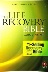 NLT Life Recovery Bible, Large Print, Hardcover