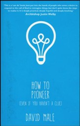 How to Pioneer: (even if you haven't a clue)