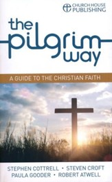 The Pilgrim Way: A guide to the Christian faith