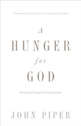 A Hunger for God (Redesign): Desiring God through Fasting and Prayer - eBook