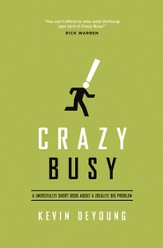Crazy Busy: A (Mercifully) Short Book about a (Really) Big Problem - eBook
