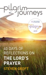 Pilgrim Journeys, The Lord's Prayer: 40 Days of Reflections for Easter 2019, Pack of 10