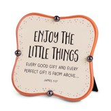 Enjoy the Little Things Plaque