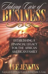 Taking Care of Business: Establishing a Financial  Legacy for the African American Family