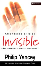 Alcanzando al Dios invisible: ?Que podemos esperar encontrar? - eBook