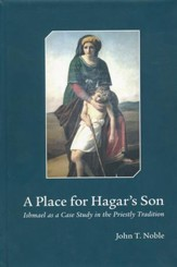 A Place for Hagar's Son:Ishmael as a Case Study in the Priestly Tradition