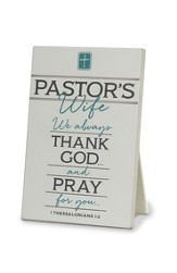 Thank You Pastor's Wife Plaque, White, 1 Thessalonians 1:2