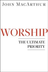 Worship: The Ultimate Priority