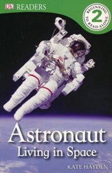 DK Readers, Level 2: Astronaut: Living in Space