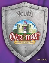 Over the Moat VBS: Youth Teacher Book, KJV