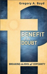 Benefit of the Doubt: Breaking the Idol of Certainty - eBook