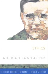 Ethics: Dietrich Bonhoeffer Works-Reader's Edition