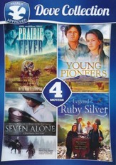 4-Movie Dove Collection, Vol. 1: Prairie Fever, Young  Pionees, Seven Alone and Legend of the Ruby Silver