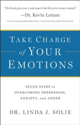 Take Charge of Your Emotions: Seven Steps to Overcoming Depression, Anxiety, and Anger - eBook