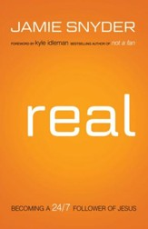 Real: Becoming a 24/7 Follower of Jesus - eBook
