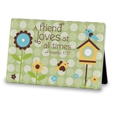A Friend Loves At All Times Tabletop Plaque