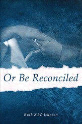 Or Be Reconciled - eBook