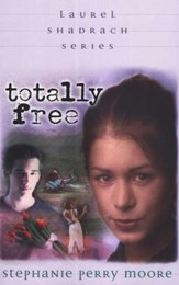 The Laurel Shadrach Series #2: Totally Free