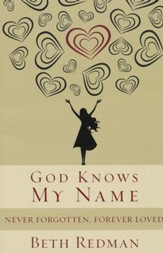 God Knows My Name: Never Forgotten, Forever Loved