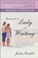Raising a Lady in Waiting Daughter's Workbook