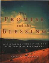 Promise and the Blessing, The: A Historical Survey of the Old and New Testaments