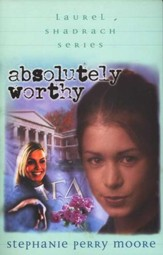 The Laurel Shadrach Series #4: Absolutely Worthy