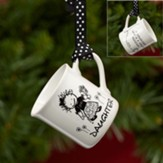 Daughter Mini Mug Ornament