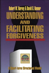 Understanding and Facilitating Forgiveness (Strategic Pastoral Counseling Resources) - eBook