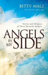 Angels by My Side: Stories and Glimpses of These Heavenly Helpers - eBook