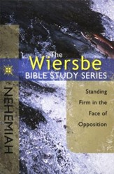 Nehemiah: The Warren Wiersbe Bible Study Series