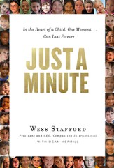 Just a Minute: In the Heart of a Child, One Moment Can Last Forever