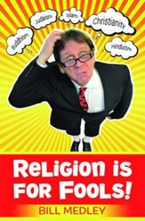 Religion Is For Fools! - eBook